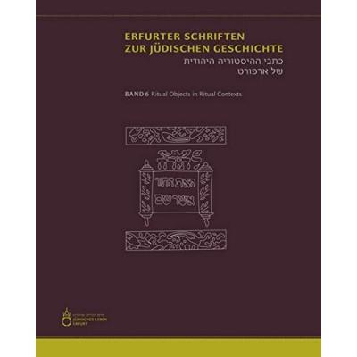 Erfurter Schriften zur Jüdischen Geschichte: Ritual Objects in Ritual Contexts