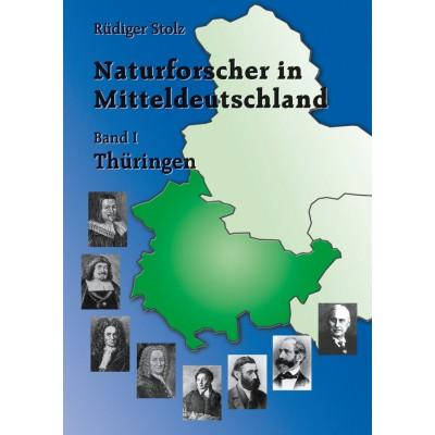 Naturforscher in Mitteldeutschland - Band 1