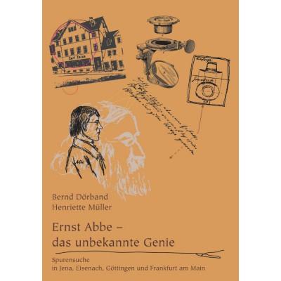 Ernst Abbe - das unbekannte Genie