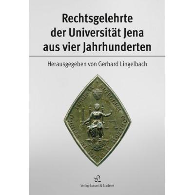 Rechtsgelehrte der Universität Jena aus vier Jahrhunderten