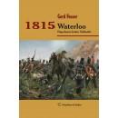 1815. Waterloo - Napoleons letzte Schlacht