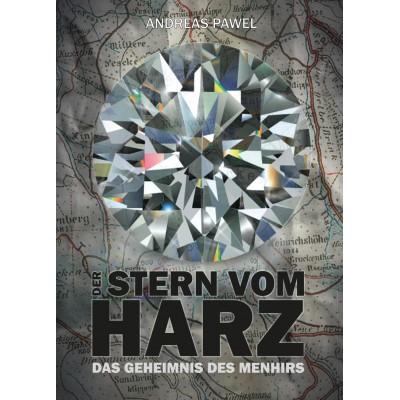 Der Stern vom Harz - Das Geheimnis des Menhirs