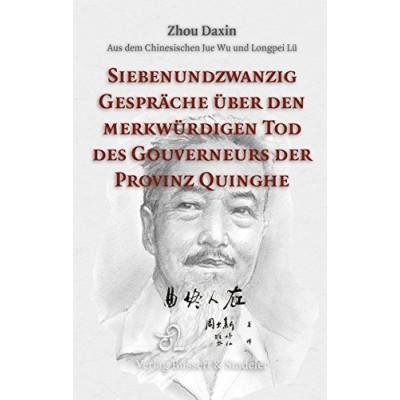 Siebenundzwanzig Gespräche über den merkwürdigen Tod des Gouverneurs der Provinz Quinghe
