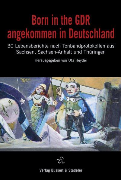 Born in the GDR – angekommen in Deutschland
